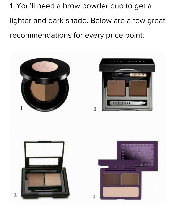 1. Anastasia Beverly Hills Brow Powder Duo ($23) 2. Bobbi Brown Light Brow Kit ($48) 3. e.l.f. Studio Eyebrow Kit ($3) 4. Urban Decay Brow Box ($29)