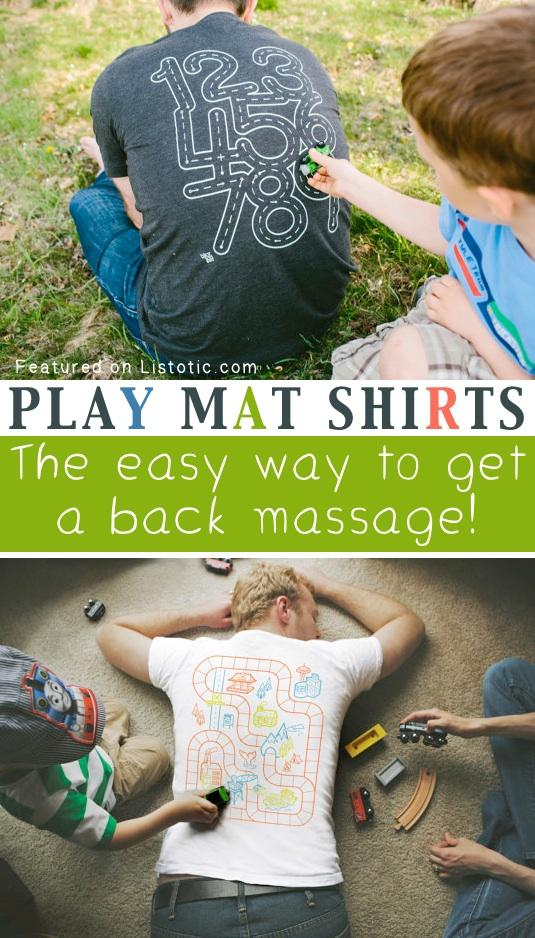 23. Play Mat T-Shirts Back massage, anyone? What a fun way to be involved with the kids' play without having to actually do anything but trick them into giving you a back rub. I'm sure any dad would love to receive this as a gift! They also come in children's sizes.