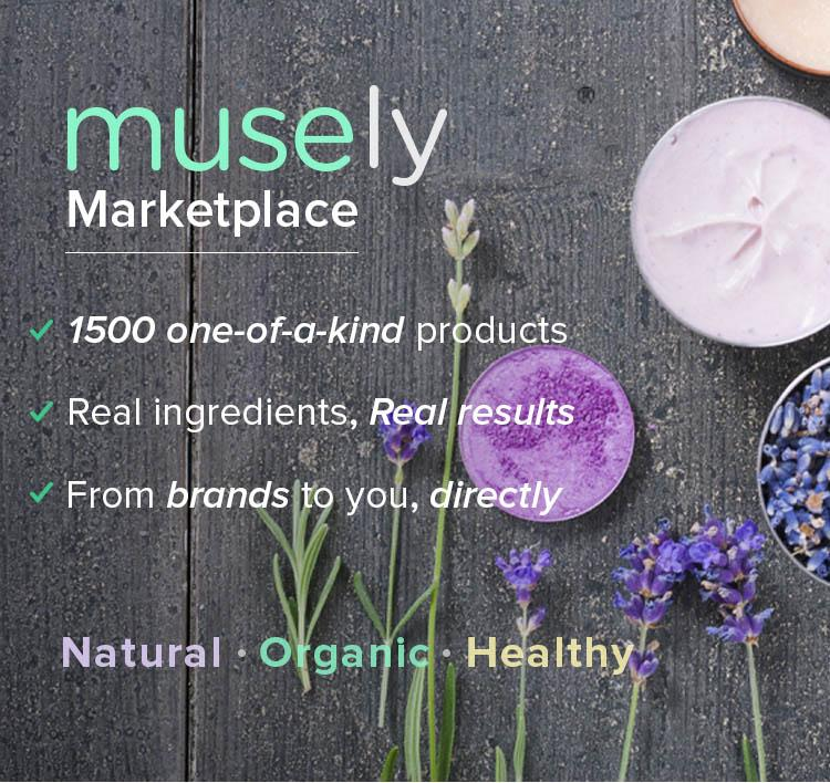 Shop on MuselyBrowse the 7 winning products on Musely today! Shop organic, up-and-coming products on Musely– they're shipped to you, directly from the brands. Even better? Anything over $25 ships for free! Browse through our list of ever growing Tips and products to discover your favorites!