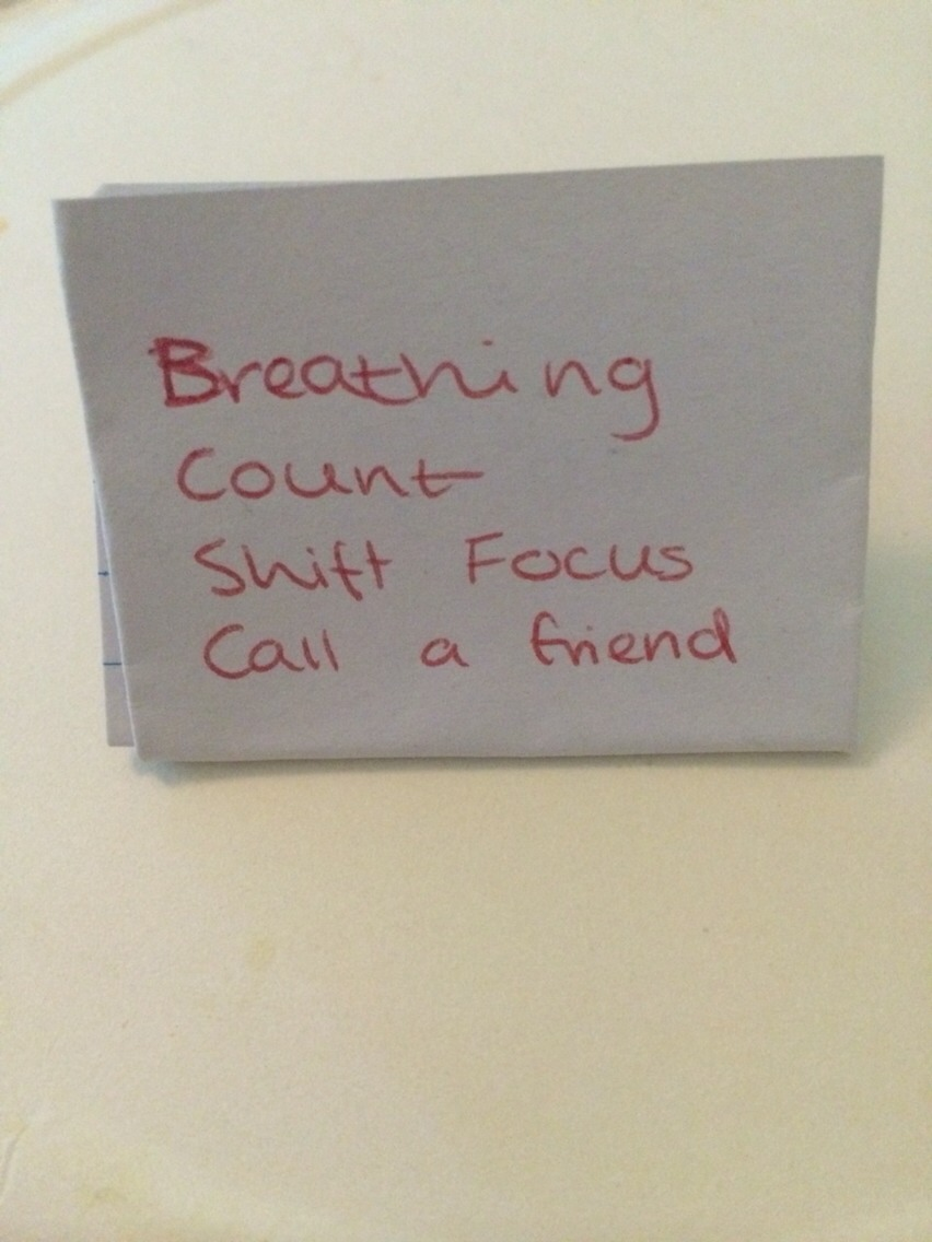 Panic attacks affect memory and concentration so make a small card to carry around to remind you.