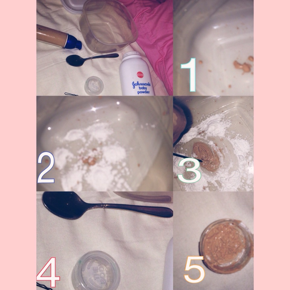 Ingredients needed: Baby powder Pin Foundation  Container  Container to keep it in. 1: put foundation on the mixing container 2: add baby powder  3:mix with pin 4: spoon it in to the container your going to keep it in.