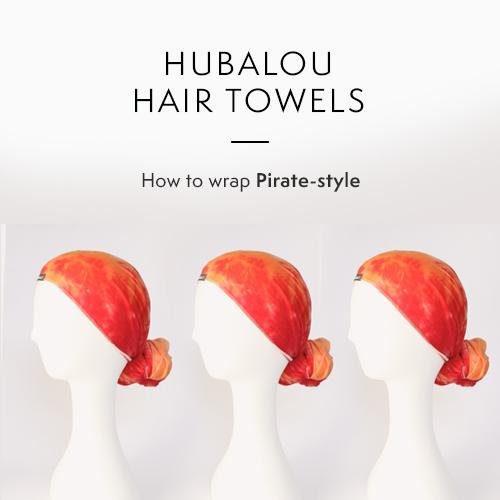 Learn how to use your Hubalou Wrap hair towel Pirate-style! This is a super simple, chic way to use the ultra-versatile Hubalou Wrap.