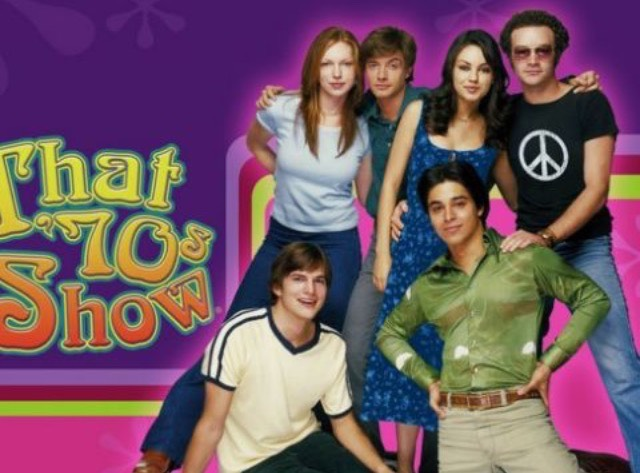 That 70's Show! Need I say more??