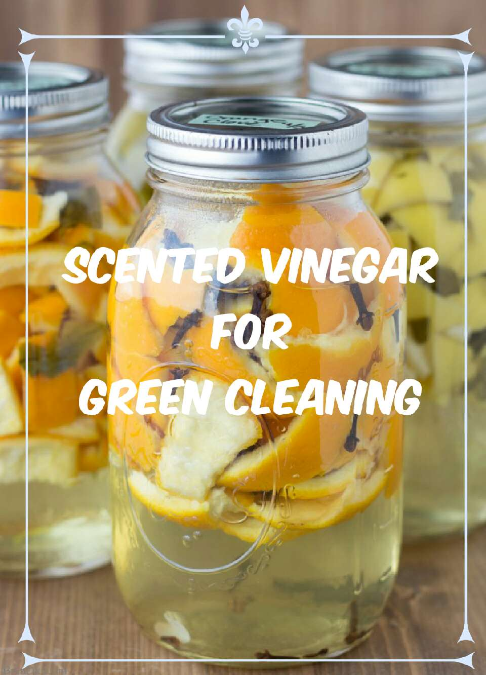 Scented Vinegar for Green Cleaning