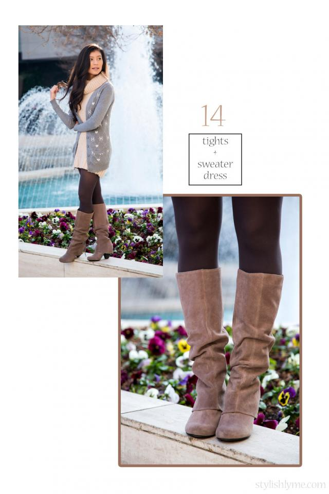 Pair your neutral sweater dress with tights and suede boots Suede boots and tights go and in hand so why not pair them and wear them with a neutral sweater dress and cozy cardigan.