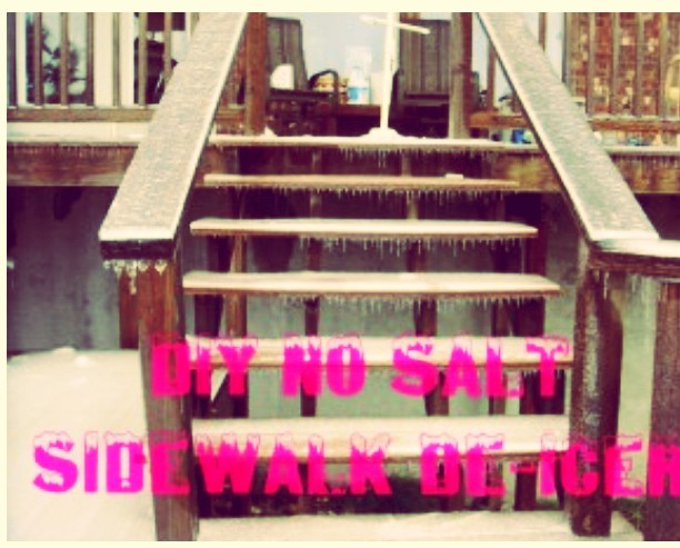 Tap on image   Rock salt or other ways to de-ice your sidewalks, driveways, and steps going into your house can get expensive! Here's a way to make your own de-icer without the salt that erodes at the cement and wood.  http://fun2bfrugal.com/homemade-sidewalk-de-icer-without-salt