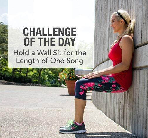 Day 7: The Wall Sit Challenge  Now this one is a toughie. Try holding a wall sit for the length of a song, which is about three or so minutes. Your legs will start to burn and you might feel like you can't make it, but fight through it.