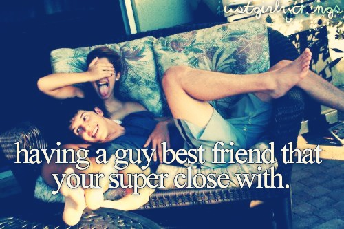 Boy best friends - you guys are close but don't think about each other as lovers. 💕