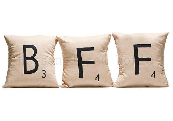 A set of Scrabble-themed pillows.  Your bond is so strong that it's not weird for you to be the last person they think of before falling asleep.  https://www.etsy.com/listing/86004748/set-of-3-scrabble-letter-decorative?ref=sr_gallery_40&ga_search_query=bff&ga_view_type=gallery&ga_ship_to=US&ga