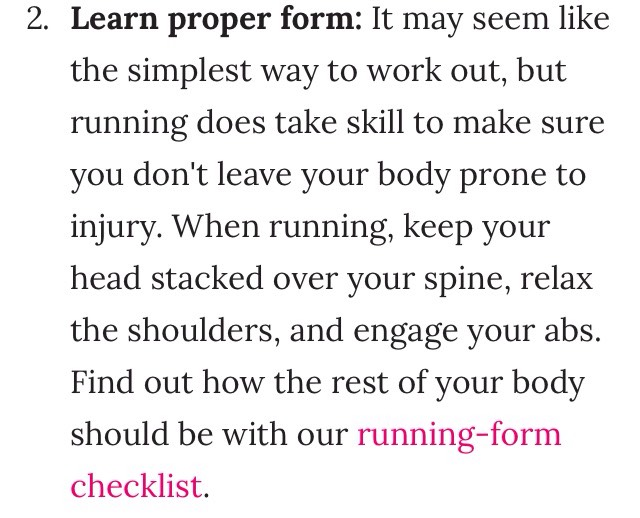 Running-form checklist: http://www.popsugar.com/fitness/Running-Form-Tips-22781448