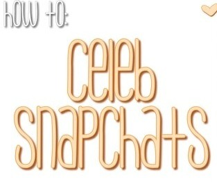 here are some celeb snapchats🙌💕