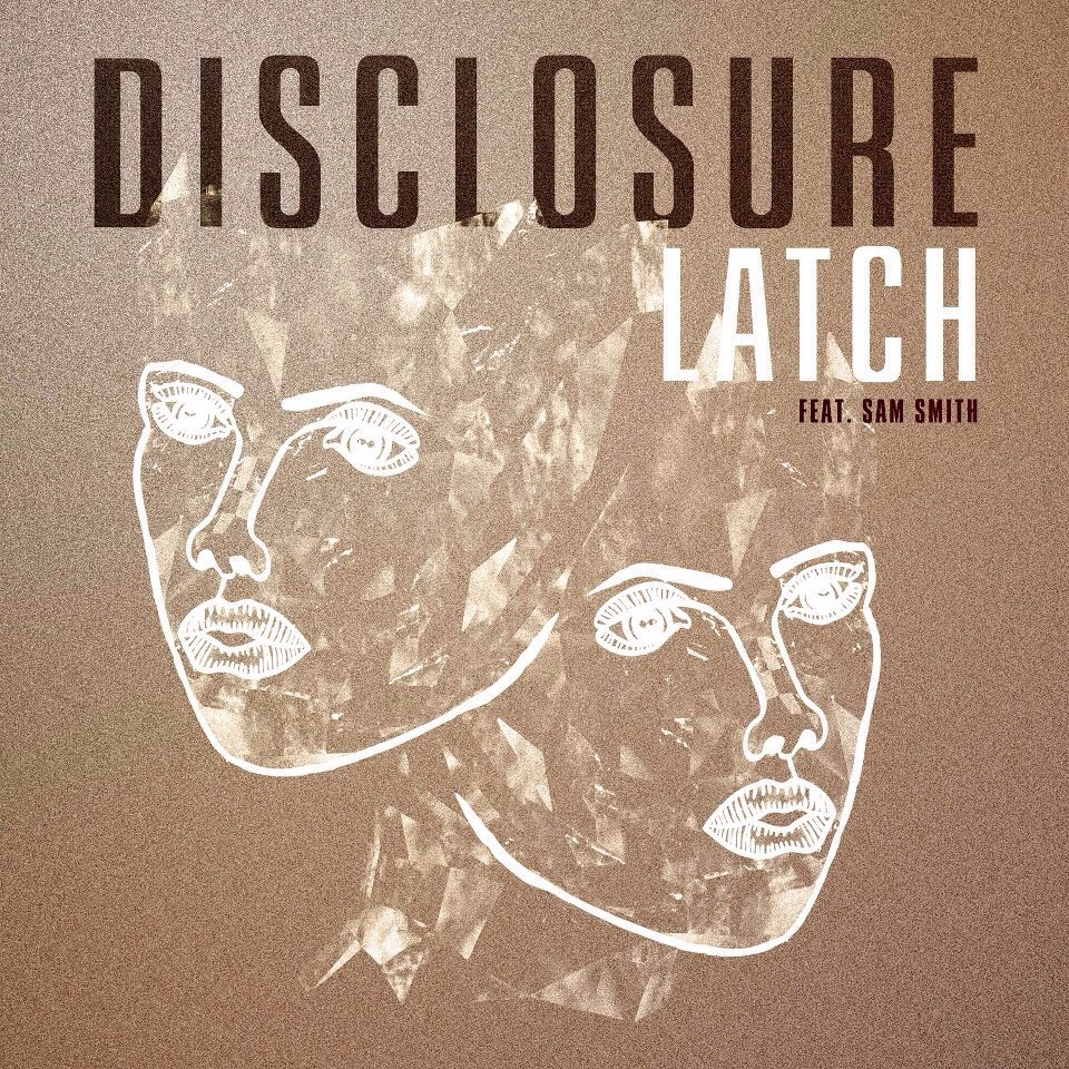 Latch- Disclosure feat. Sam Smith💘