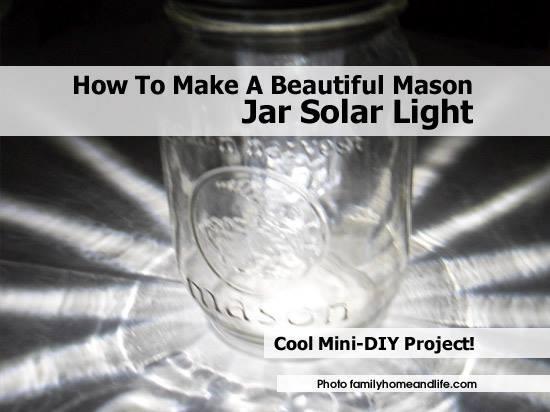 http://www.familyhomeandlife.com/2012/03/mason-jar-solar-light.html