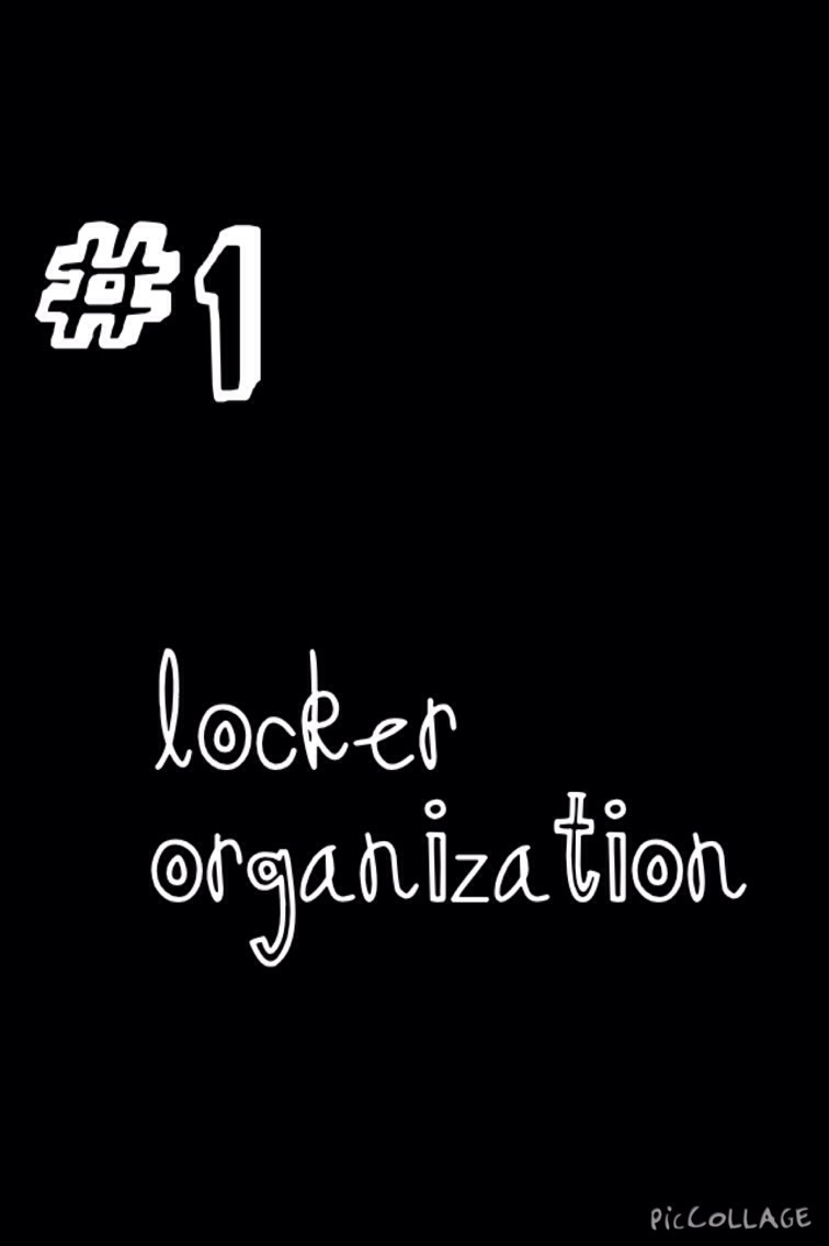 #1 - Locker Organization                    Organization is a VERY important part of a successful year! My advice for that is -->-->-->-->-->-->-->-->-->-->-->-->-->-->-->-->-->