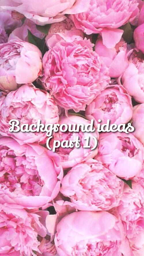 🌸Here I found some really cute backgrounds ideas that I really want to share with you so hope you're going to like them like I do!!🌸