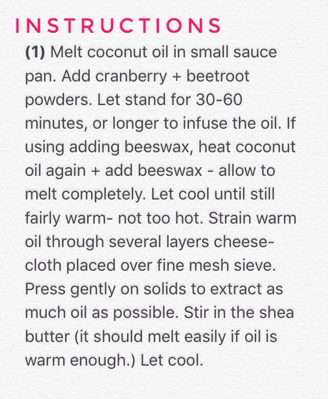 (2) As mixture cools - may start to separate a bit. Stir to keep color particle suspended in coconut oil. When solidified, gently beat with spoon until light + creamy. Transfer to a small jar with tight-fitting lid. Keep somewhere cool. Will keep for several months.
