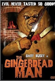 5.) the gingerdead man. Funny and not scary but you will never look at a gingerbread man the same