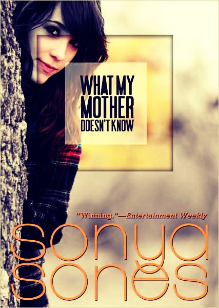 What My Mother Doesn't Know by Sonya Sones.