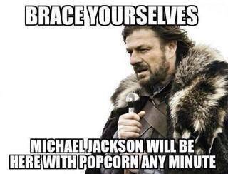 Sit down relax, get some Nutella bc MJ is coming and you know it's about to get real