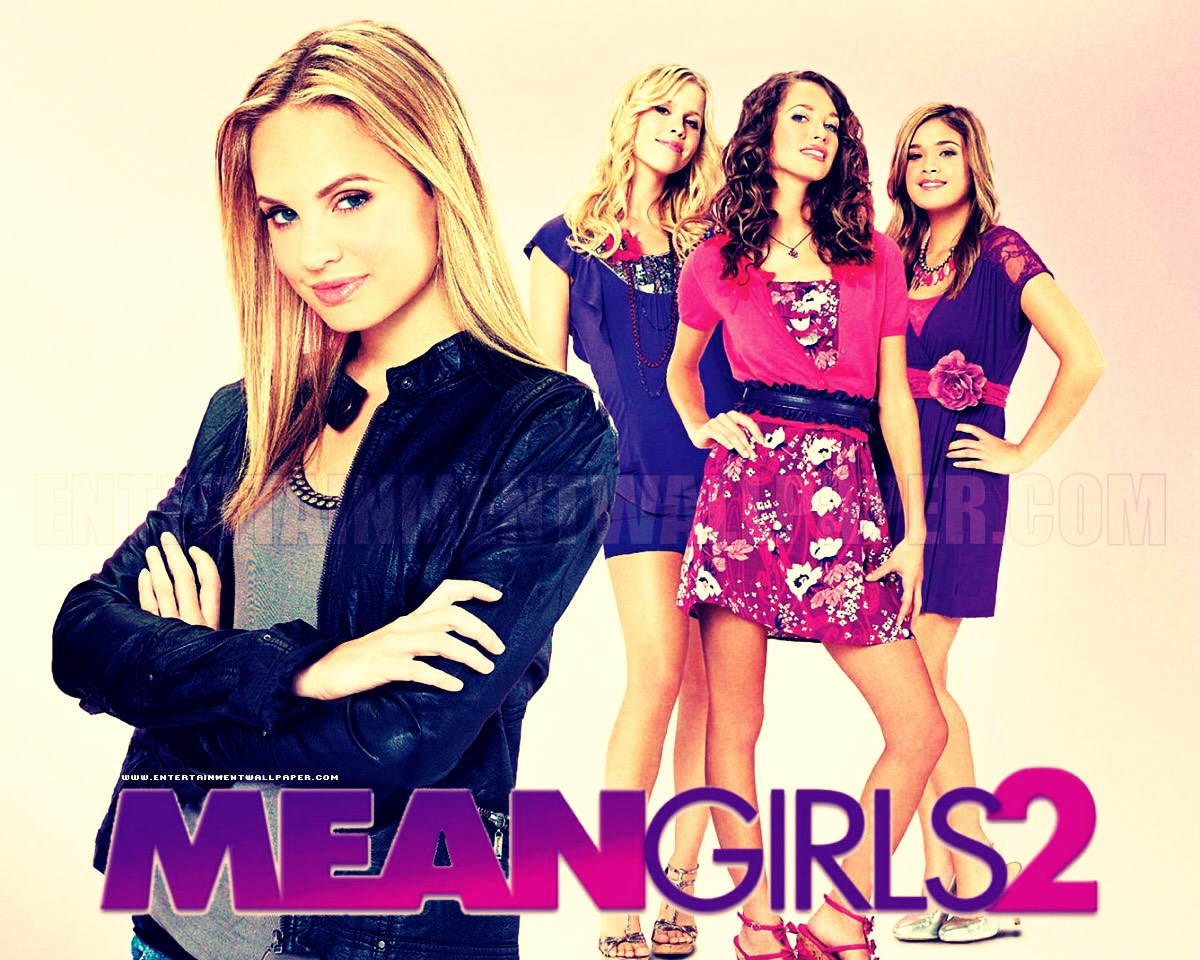 And how could I forget mean girls 2... Different characters but the same amount of laughs!!!