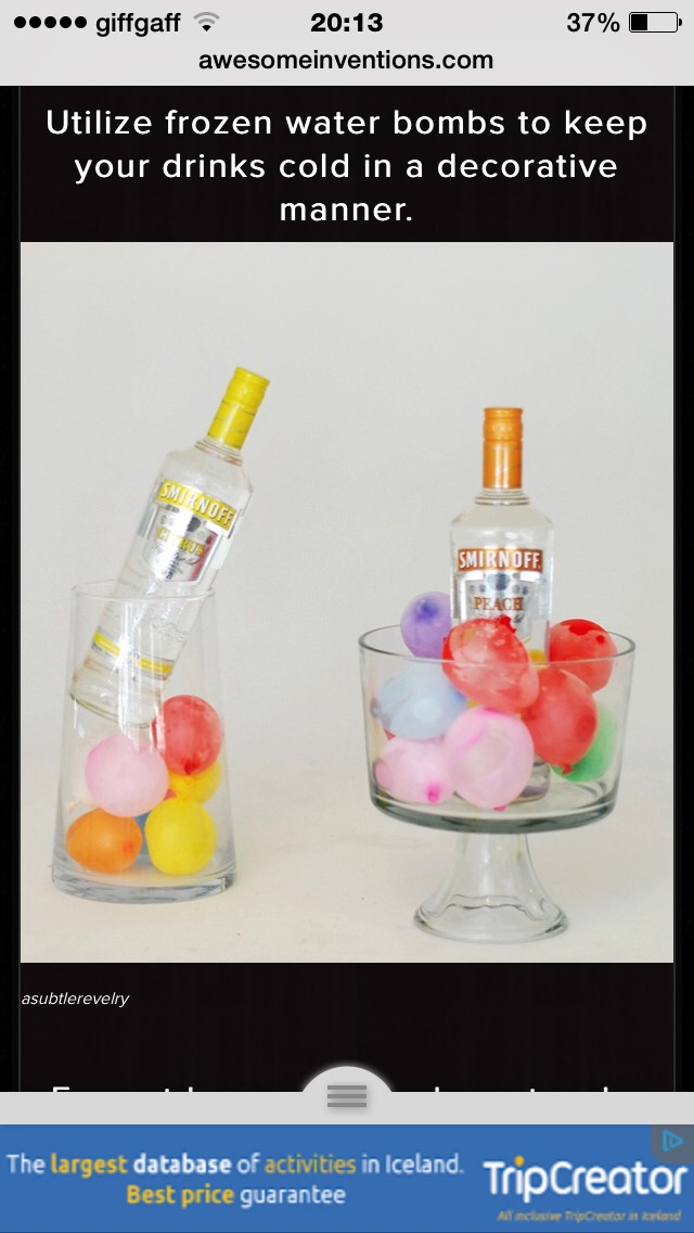 Freeze water balloons to keeps drink cool as well as making them look cool