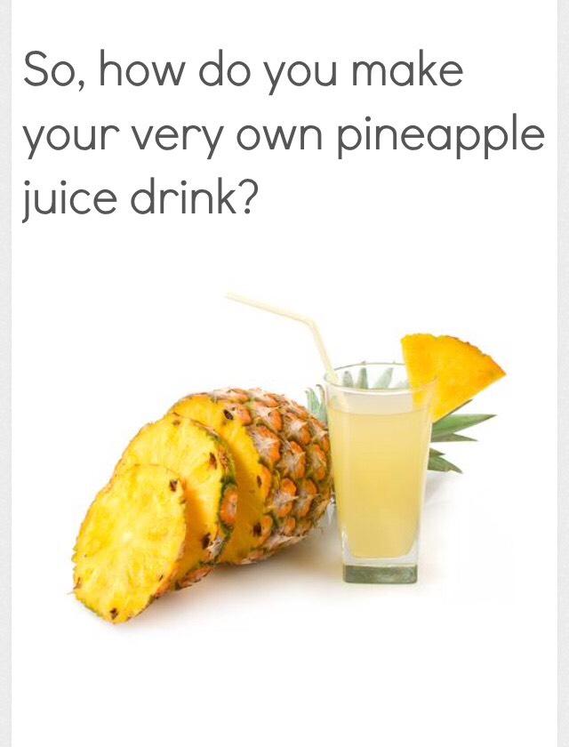 Drink Pineapple Juice Everyday