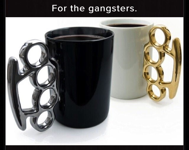 http://www.awesomeinventions.com/shop/fisticup-knuckleduster-mug/