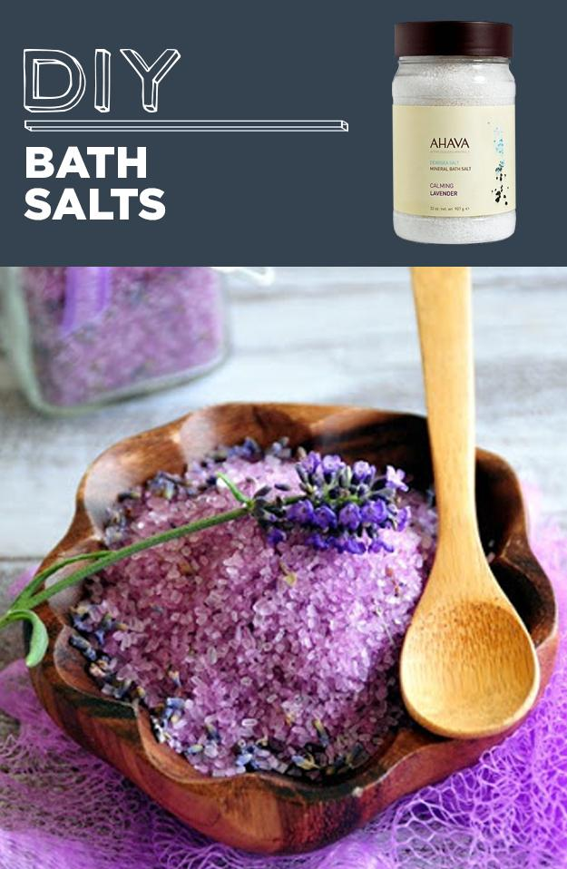 13. DIY Bath Salts  1 cup Epsom salt 1/2 cup Sea salt 2 tablespoons dried lavender buds 10 to 15 drops of lavender essential oil a few drops of lavender soap colorant/a small pinch if using powdered ones (optional)   let mixture rest for a couple days before using