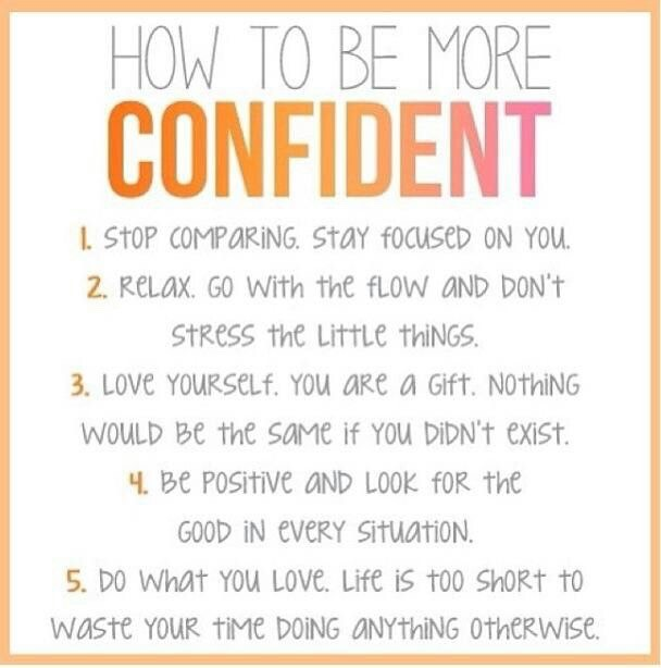 This links back to the confidence. This is just a little list to help boost your self esteem! 😘