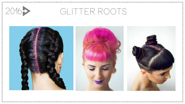 2016: Glitter RootsBut if getting to the salon regularly is tricky for you, this is a good trend to try. Just grab some glitter and some gel and go back to your roots! This will make anyone sparkle but offers a temporary fun change of hair looks.