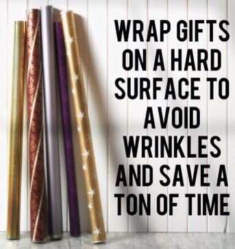 1. To efficiently wrap gifts, get off of the carpet & onto a hard surface. It may be easier to plop in front of the TV on a carpet, but it will take you twice as long to wrap & everything will look worse.