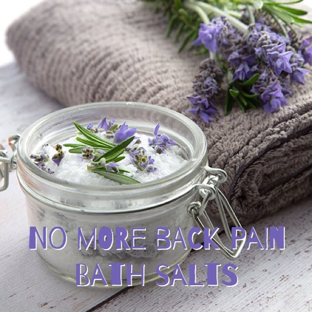 Find this recipe HERE | http://omnomally.com/2013/08/24/home-made-back-pain-bath-salts/  No More Back Pain Bath Salts use: + Espsom Salt + Bi-Carb Soda + Peppermint Essential Oil + Eucalyptus Essential Oil + Rosemary Essential Oil + Lavender Essential Oil + Cinnamon Essential Oil + Dried Lavender + Fresh Rosemary Sprigs