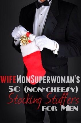 Click on link below  http://www.wifemomsuperwoman.com/2012/12/17/50-non-cheesy-stocking-stuffer-ideas-men