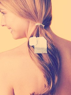 Tie a tea bag in your hair to make your hair smell good.