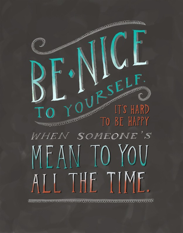 1. Be nice to yourself.